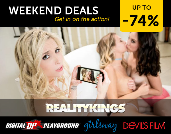 Porndeals: Weekend Porn Deals - Reality Kings Network & 3 more discounts!